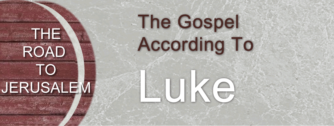 The Gospel According to Luke: The Road to Jerusalem